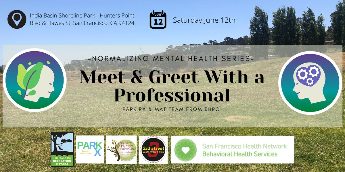 Normalizing Mental Health- Meet and Greet With a Professional- Time slot 1