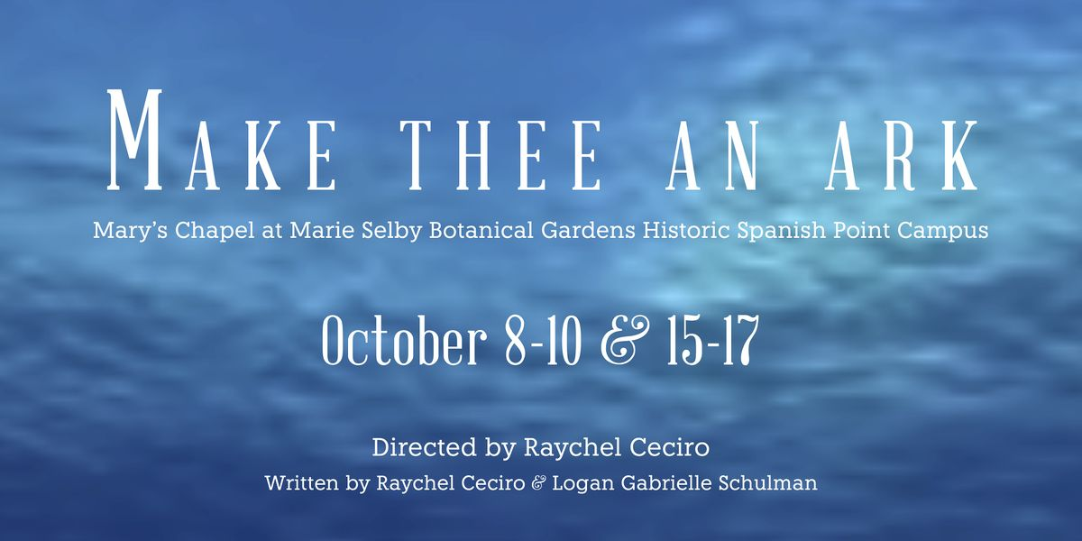 Make Thee an Ark: a New Theatrical Experience at Mary's Chapel