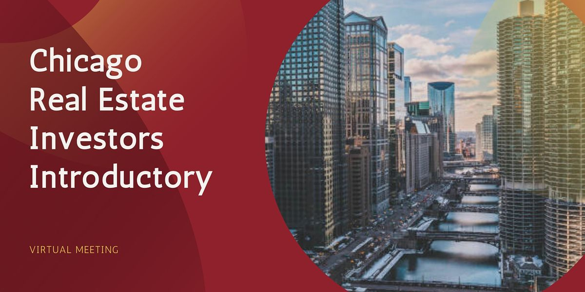 Chicago Real Estate Investors Introductory | Virtual Meeting