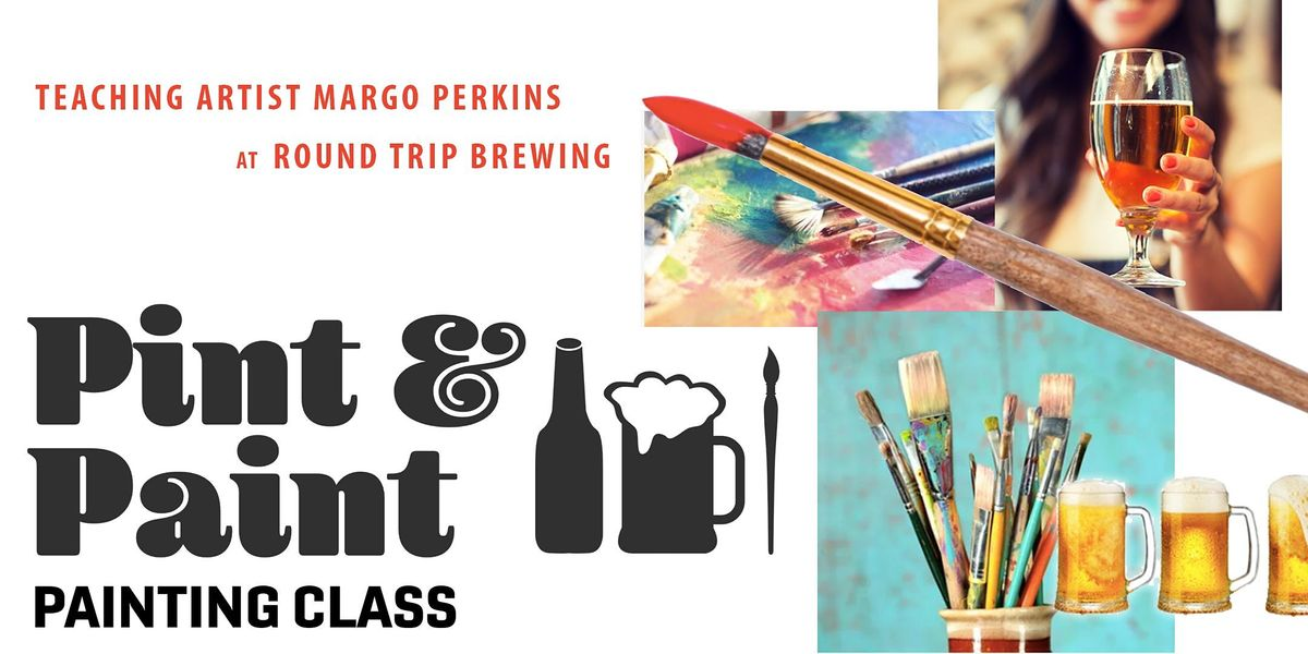 Pint & Paint  Painting Night at Round Trip Brewing