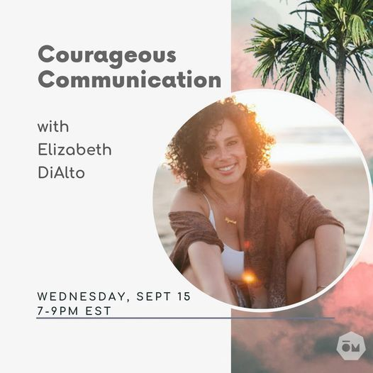 Courageous Communication with Elizabeth Dialto