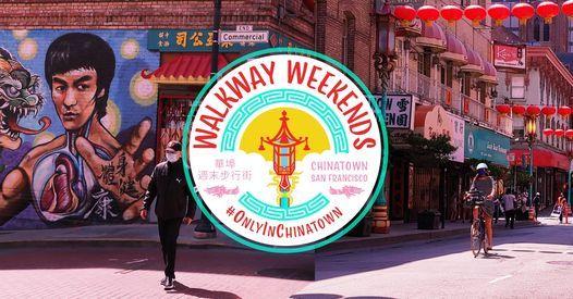 Walkway Weekends: San Francisco Chinatown