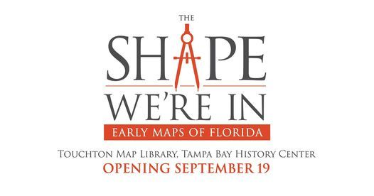 The Shape We're In: Early Maps of Florida