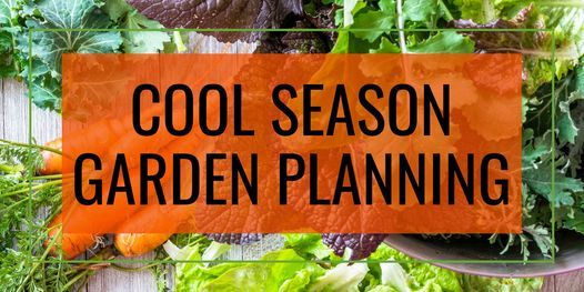 Workshop: Cool Season Garden Planning