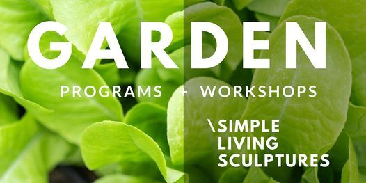 Simple Living Sculptures with Farmer-in-Residence Geo Edwards