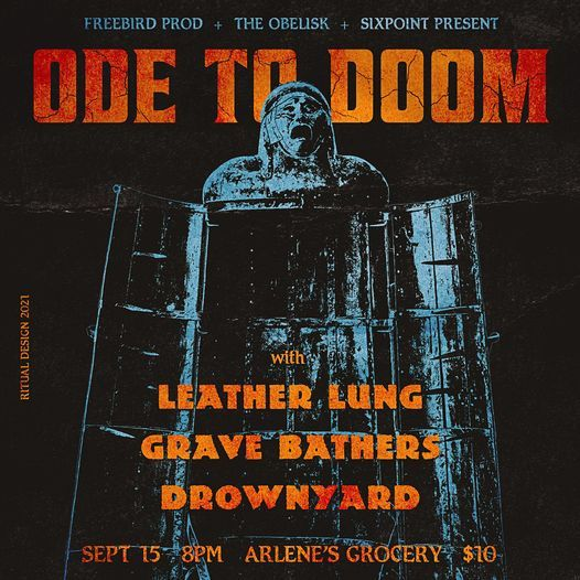 Ode To Doom Presents: Leather Lung, Grave Bathers and Drownyard