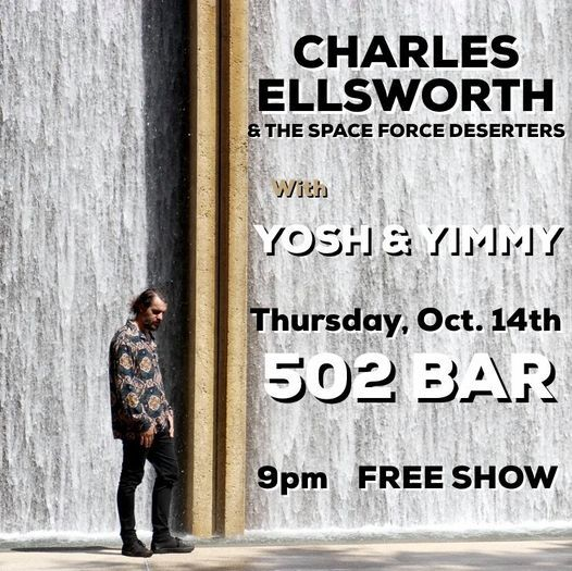 Yosh & Yimmy w\/ Charles Ellsworth & The Space Deserters at 502 Bar