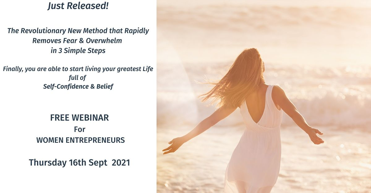 Discover the 3 Steps to Remove Fear & Overwhelm  for Women Entrepreneurs