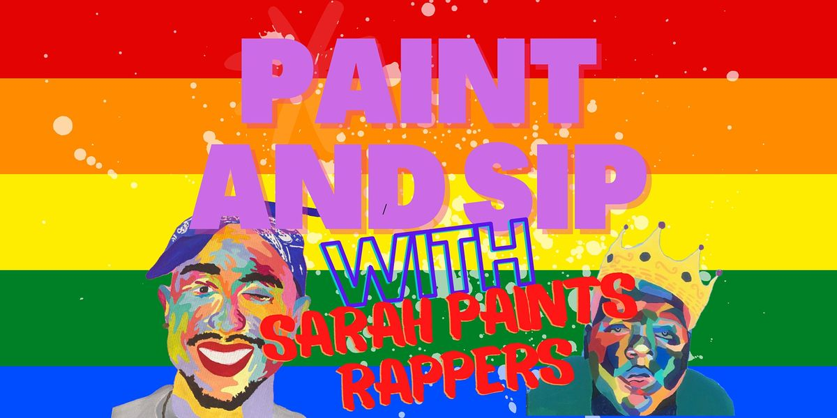 Pride Month Paint and Sip with Sarah Paints Rappers