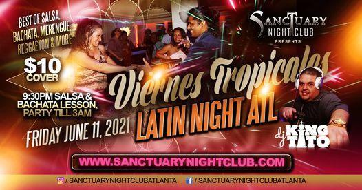 Viernes Tropicales Latin Night Atlanta w\/ DJ King Tito June 11th