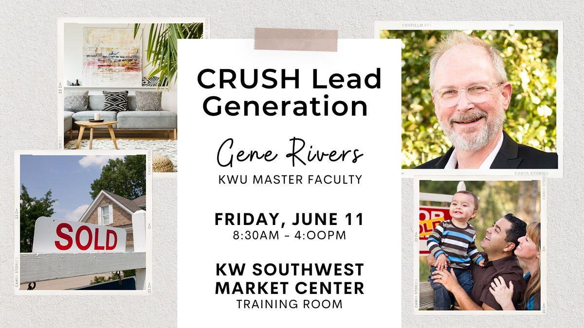 CRUSH Lead Generation w\/ Gene Rivers