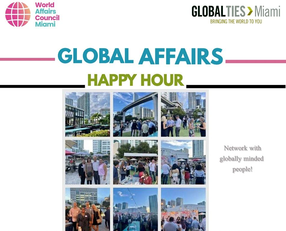 Global Affairs Happy Hour at Riverside Miami!