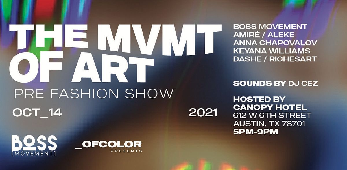 _OF COLOR X BOSS MOVEMENT PRESENT: The MVMT of ART