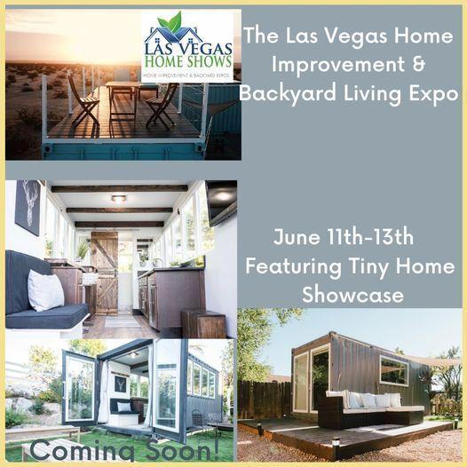 The Las Vegas Home Improvement & Backyard Living Expo Featuring Tiny Home Showcase