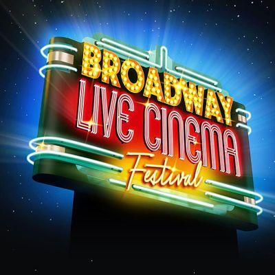 Broadway Live Cinema Festival