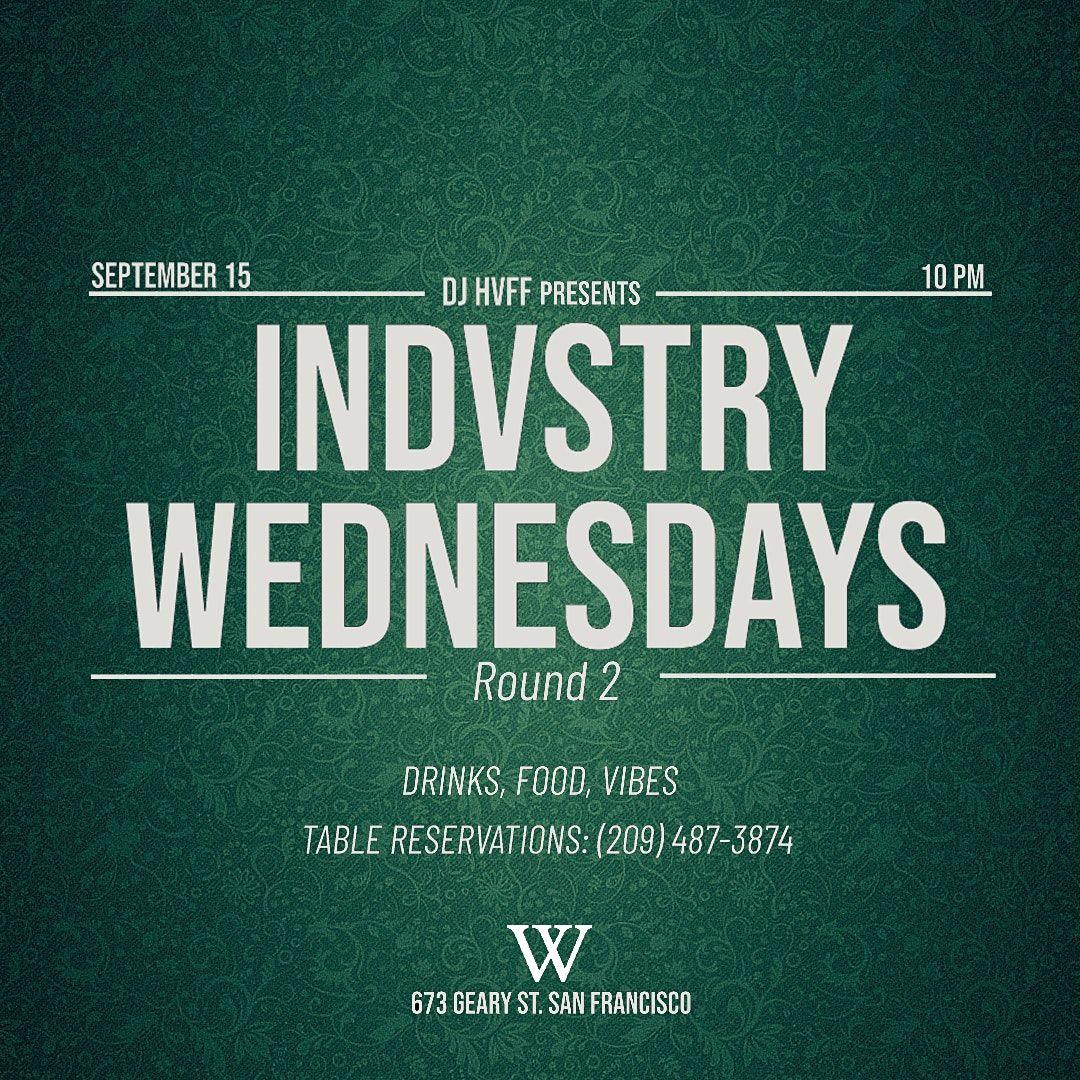 DJ HVFF Presents: INDVSTRY WEDNESDAYS - Round 2