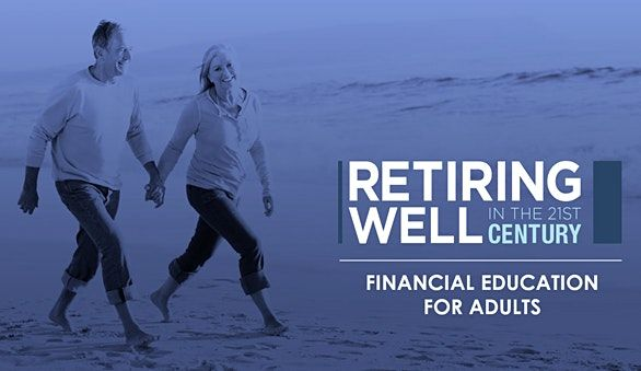 Retiring Well in the 21st Century - Two Day Course in Houston, TX