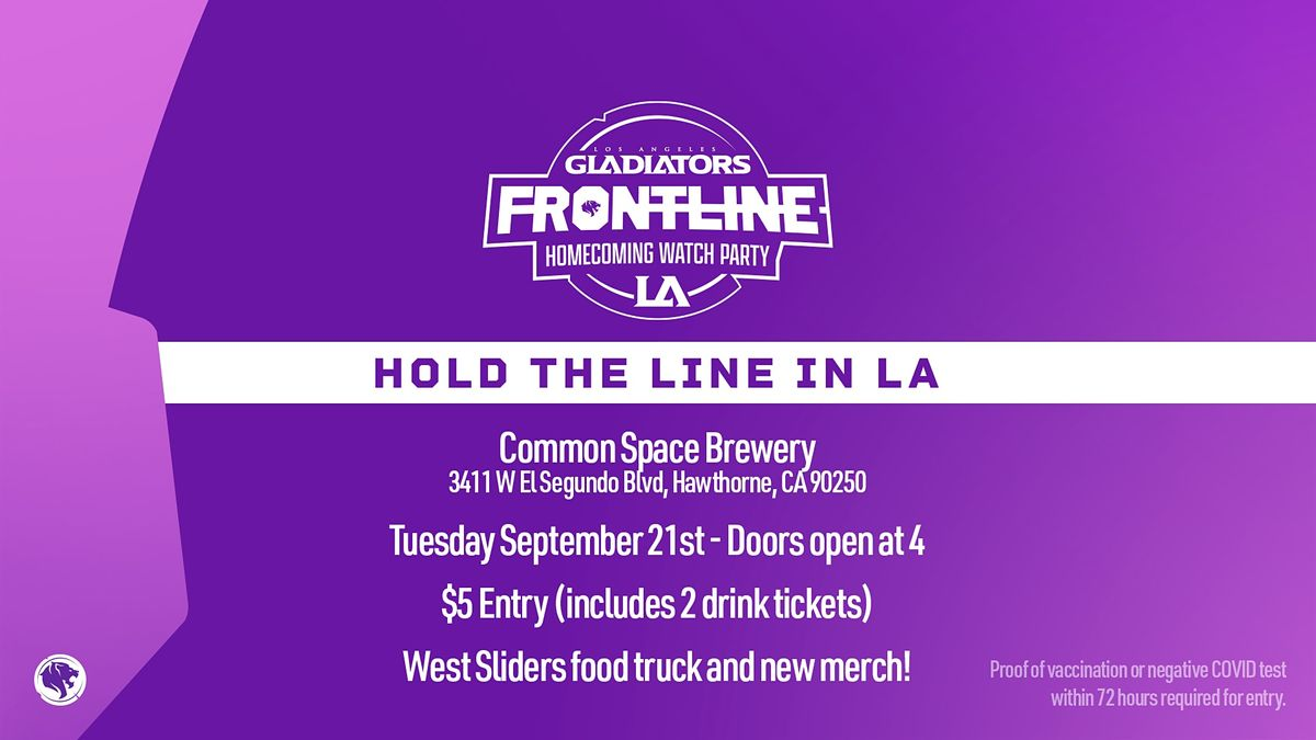 LA Gladiators Frontline Homecoming Playoffs Watch Party