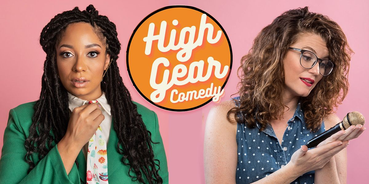 High Gear Comedy - with Babs Gray & Ashley Ray - Monthly at the Airliner