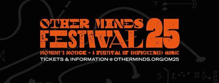 Other Minds Festival 25