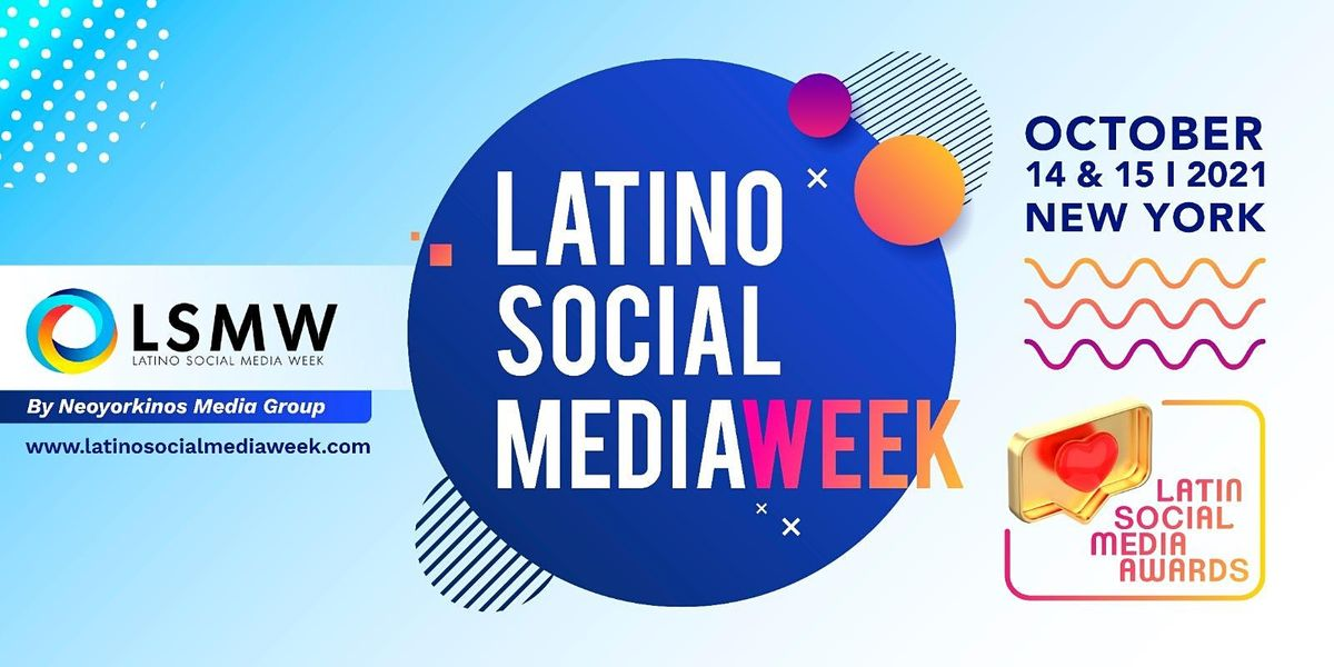 Latino Social Media Week 2021 (First Day Oct.14)