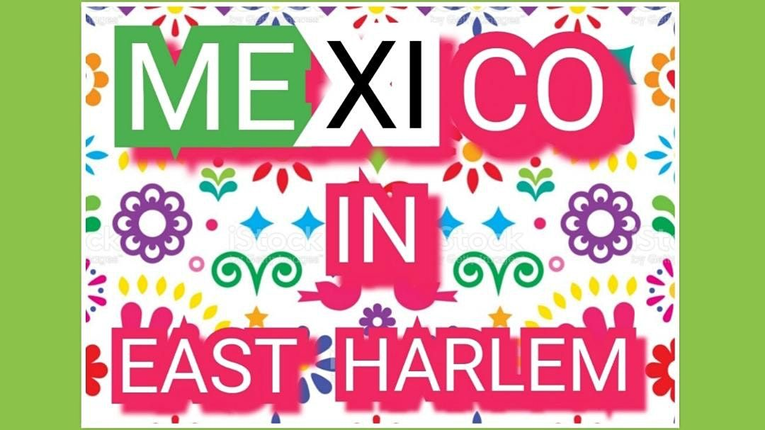 MEXICO IN EAST HARLEM