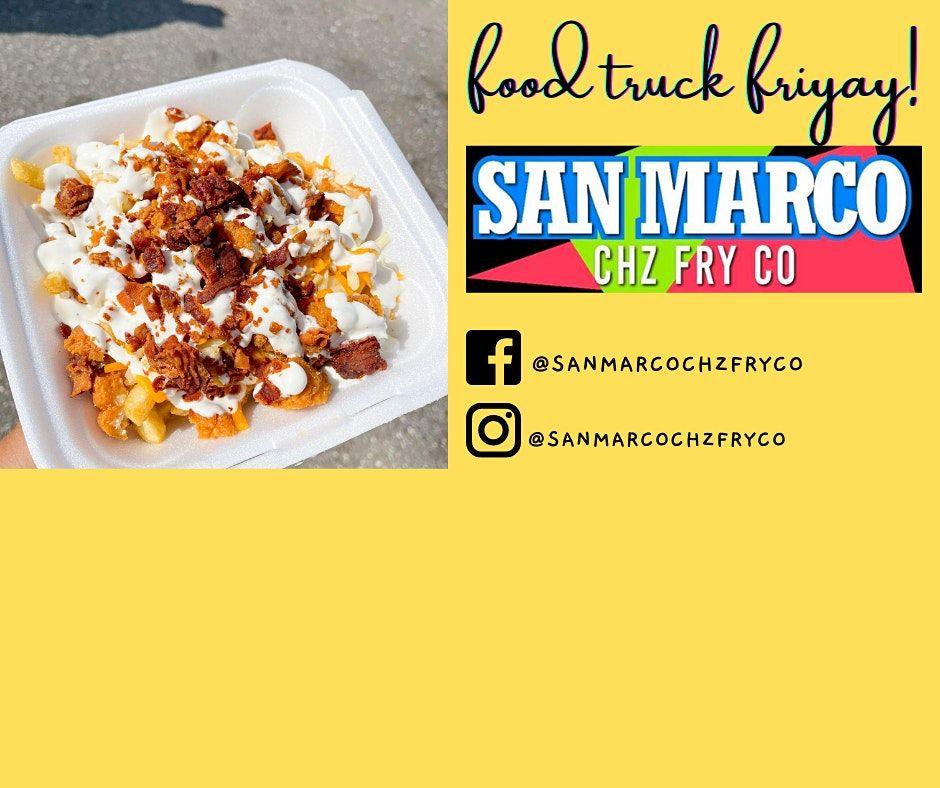 Food Truck Friyay- San Marco Chz Fry Co.!