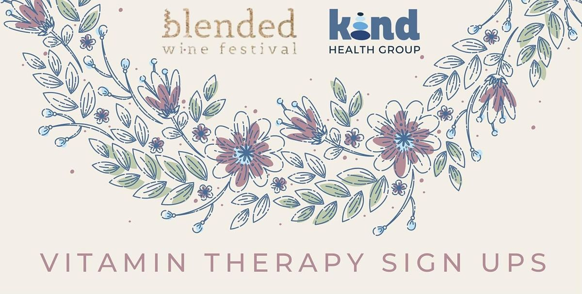 Kind Health Group at Blended Festival: Vitamin Therapy Sign-Ups