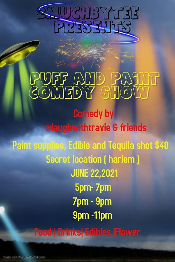 Copy of @2muchbytee presents: Puff, Paint and comedy show