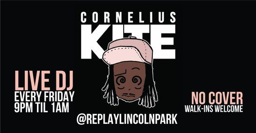 LIVE DJ EVERY FRIDAY ft. Cornelius Kite