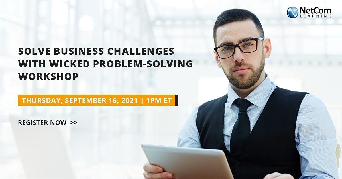 Webinar - Solve Business Challenges with Wicked Problem-Solving Workshop
