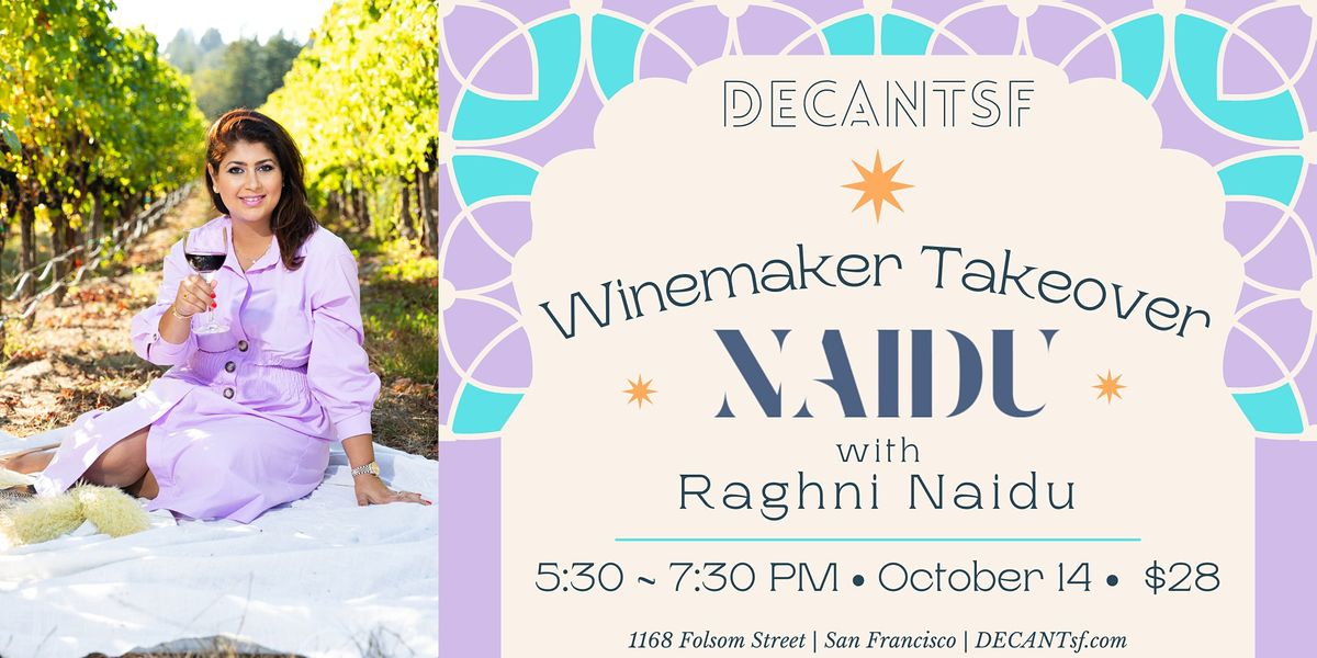 WINEMAKER TAKEOVER - Naidu Wines with Raghni Naidu