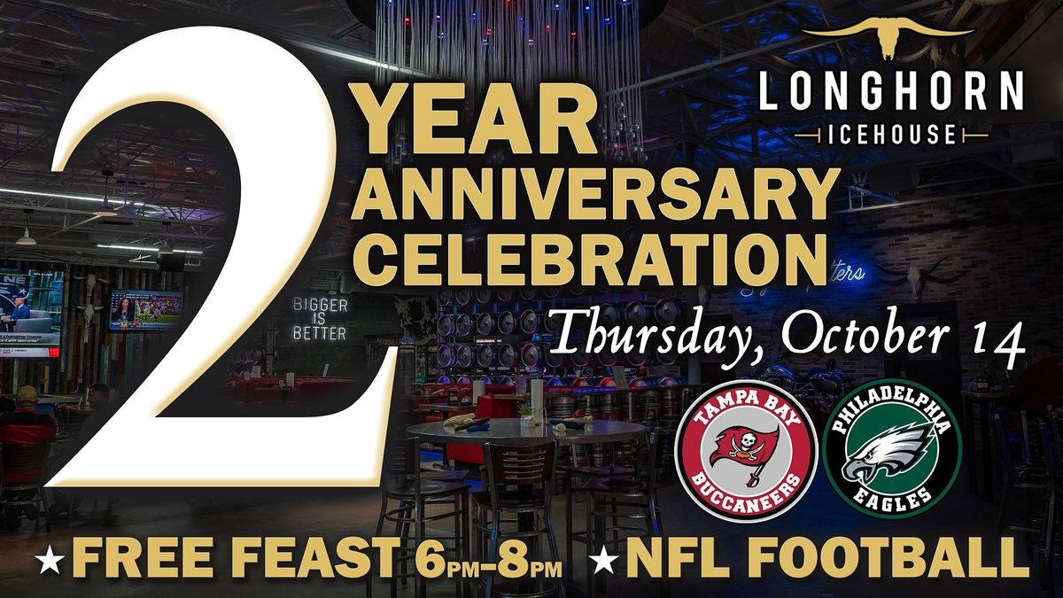 Longhorn's 2nd Anniversary Party \u2605FREE FEAST! \u2605 Bucs vs. Eagles