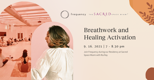 HEALING BREATHWORK WORKSHOP: Frequency X The Sacred Space Miami