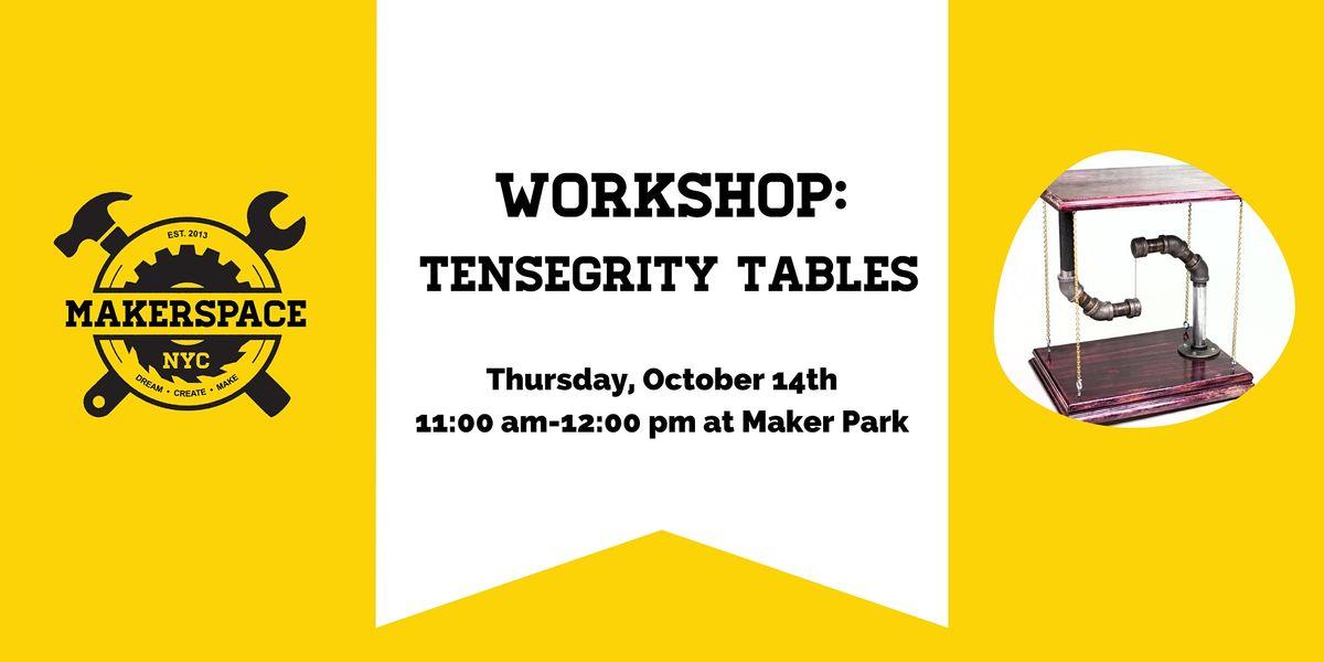 Homeschool Workshop: Tensegrity Tables