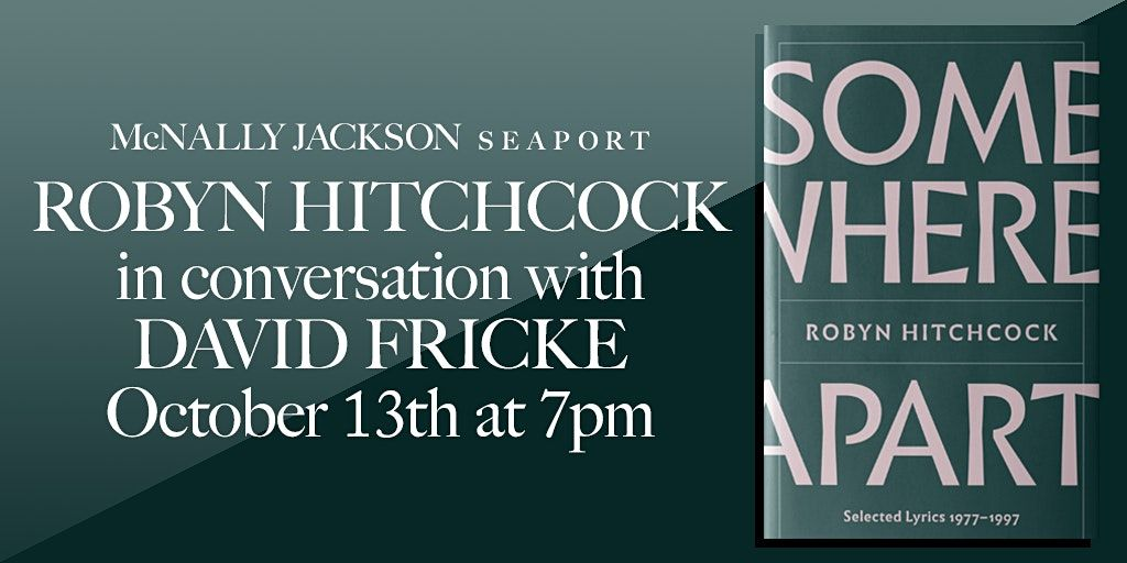 Robyn Hitchcock in Conversaion with David Fricke