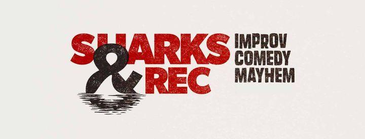 Sharks & Rec Improv Comedy Meyhem is back!