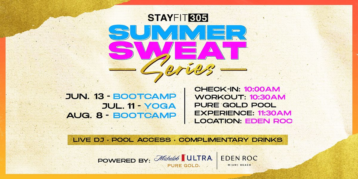 STAY FIT 305: Summer Sweat Series - Bootcamp