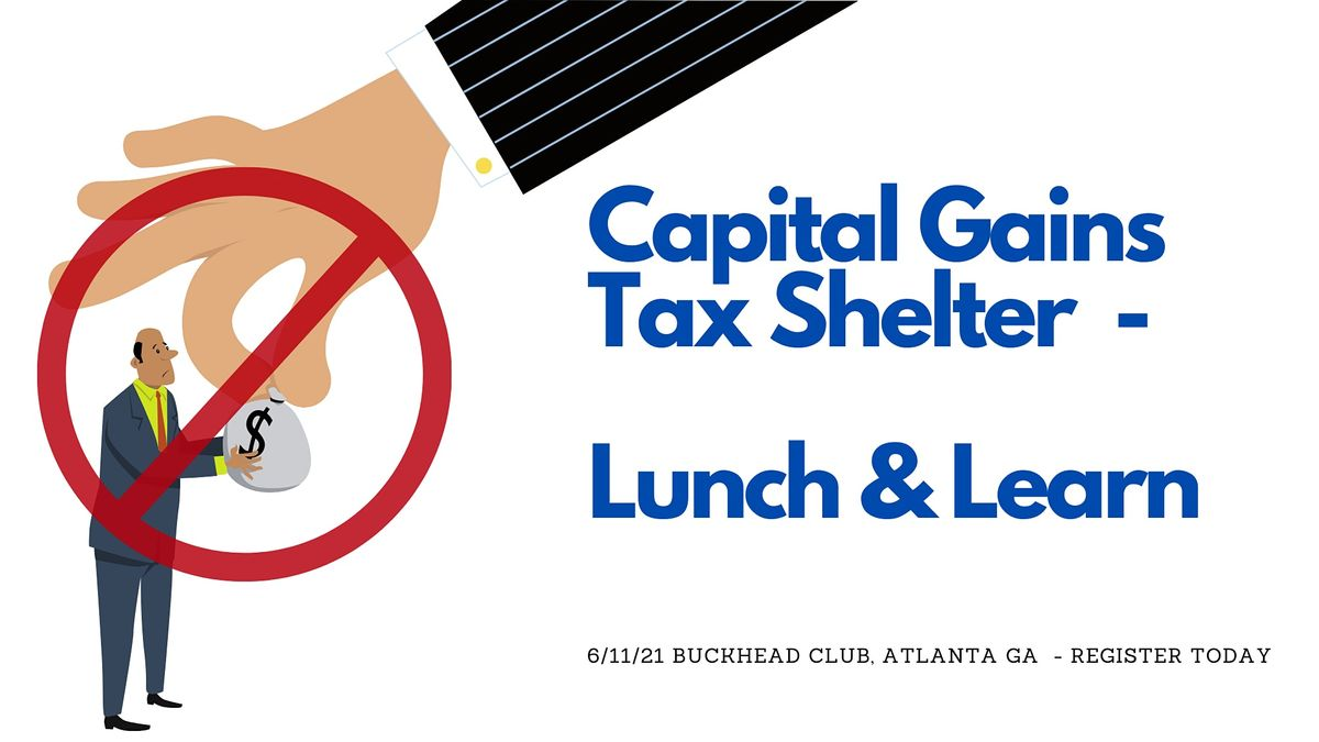 Capital Gains Tax Shelter - Luncheon