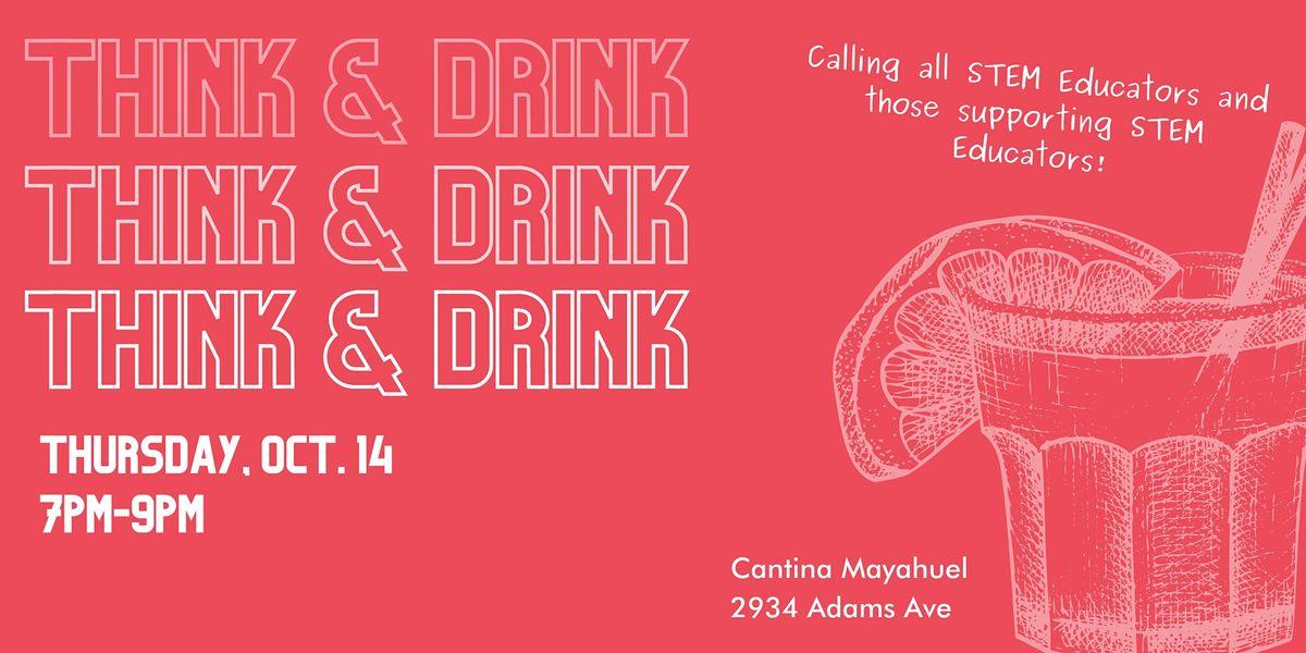 Think + Drink: Calling all STEM Educators!
