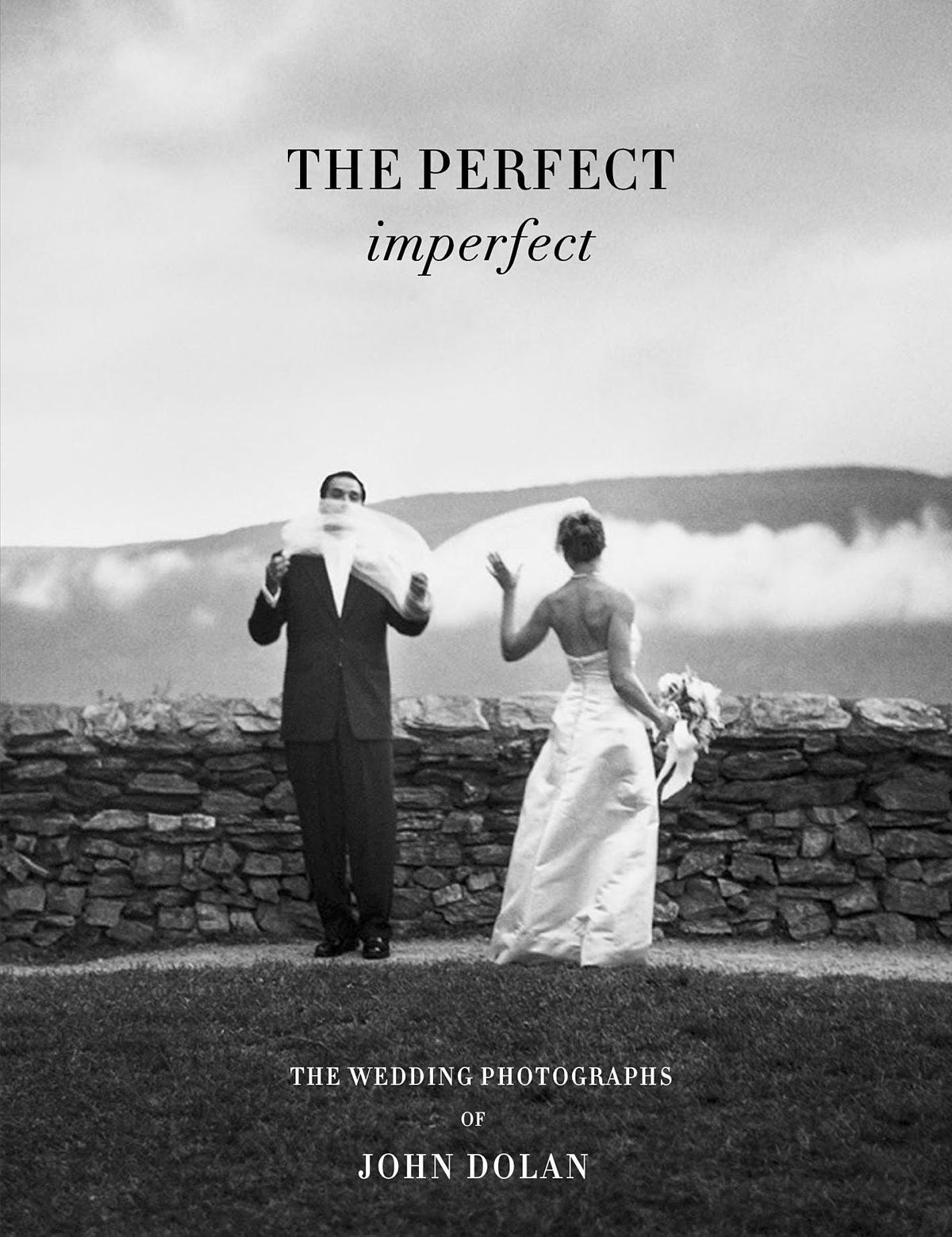 JOHN DOLAN: THE PERFECT IMPERFECT - THE WEDDING PHOTOGRAPHS - IN PERSON EVE
