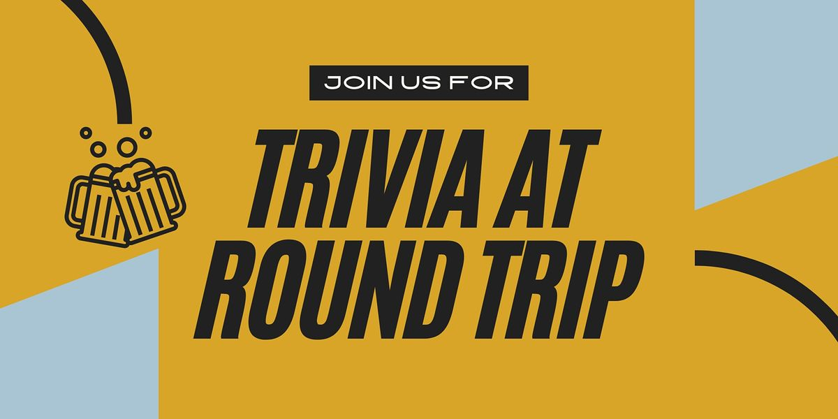 Trivia at Round Trip
