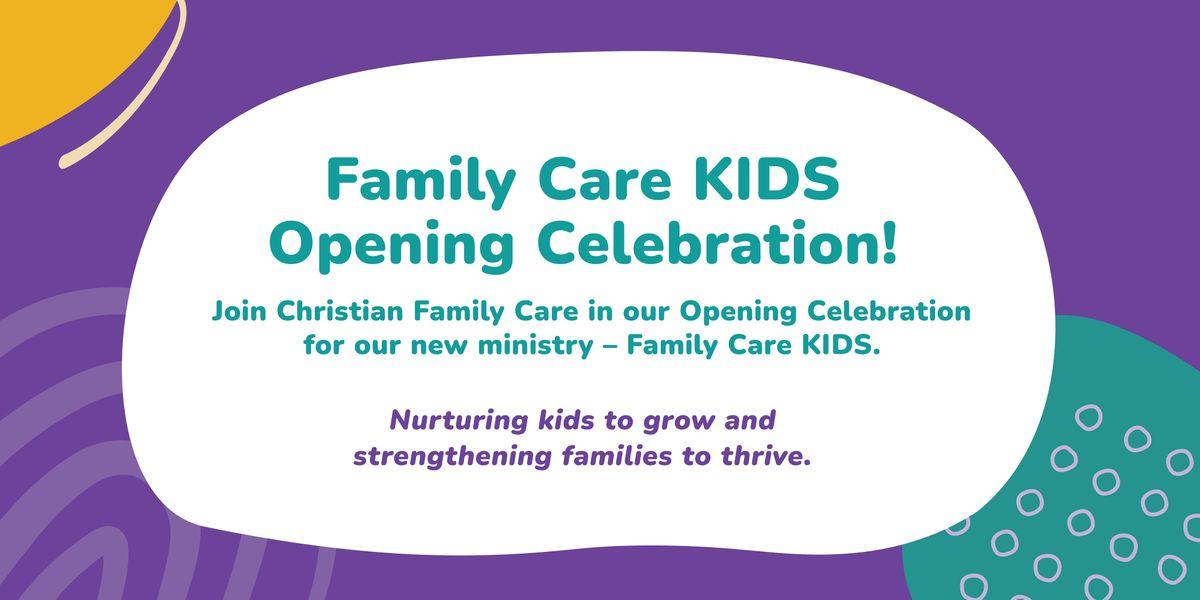 Family Care KIDS Opening Celebration!