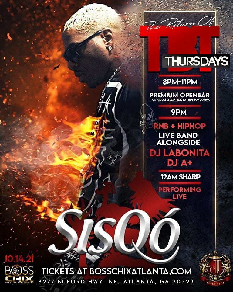 "TBT Thursdays w\/ ""SISQO'  Performing Live & Boss Chix Buying Drinks 8P-11P"