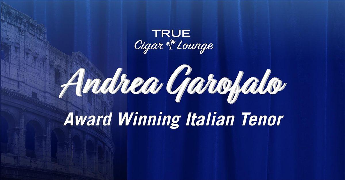 Live Music: Andrea Garofalo at TRUE Cigar Lounge