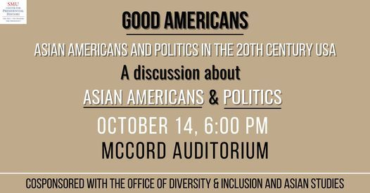 Good Americans: Asian Americans and Politics in the 20th Century USA