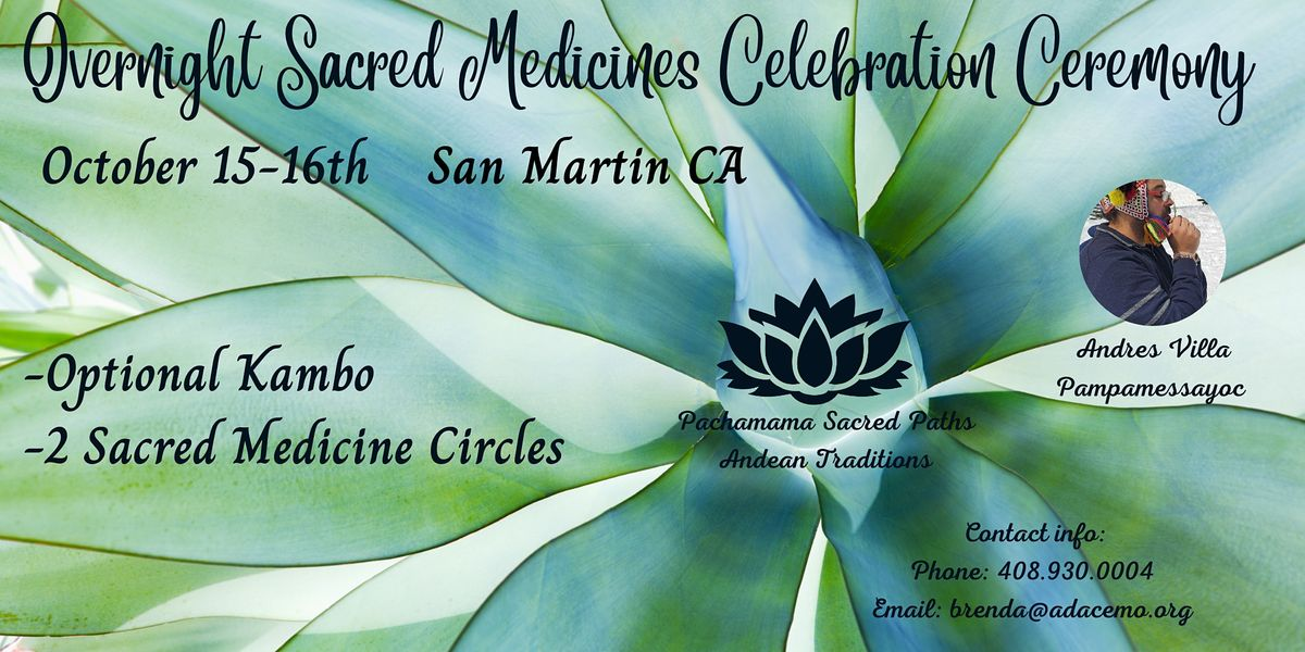 Sacred Medicines Overnight Celebration Ceremony