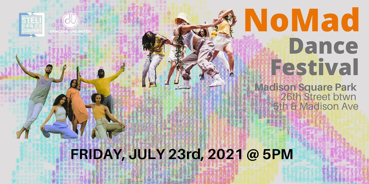NoMad Dance Festival presented by Dancers Unlimited and SteLi Dance