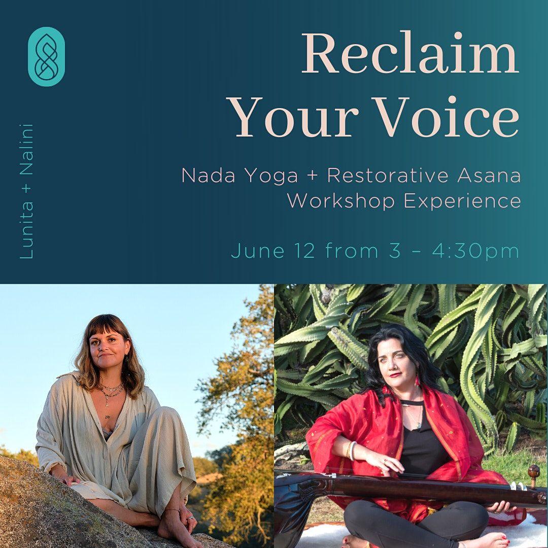 Reclaim Your Voice: Nada Yoga + Restorative Asana Workshop Experience with