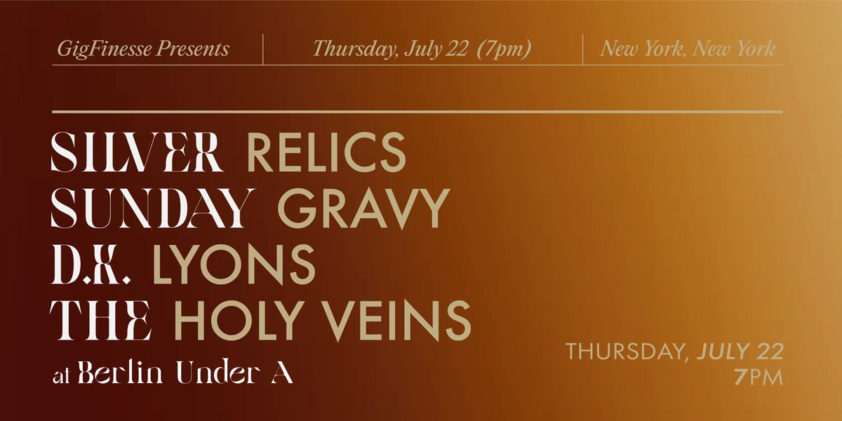 GigFinesse Presents: Silver Relics | Sunday Gravy | D.K. Lyons | Holy Veins